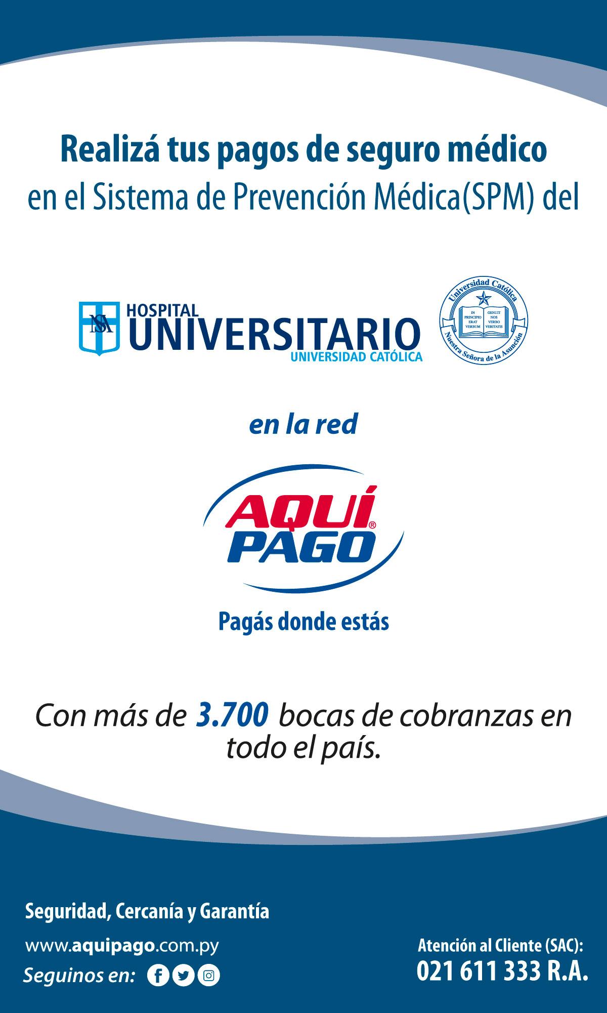 AQUIPAGO: REALIZÁ TUS PAGOS DE SEGURO MÉDICO  EN EL SISTEMA DE PREVENCIÓN MÉDICA (SPM) DEL HOSPITAL UNIVERSITARIO - UNIVERSIDAD CATOLICA